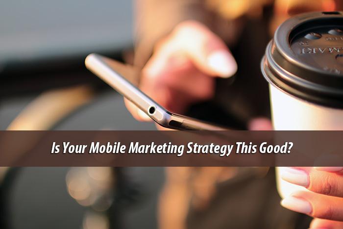 Top 8 Mobile Marketing Strategies