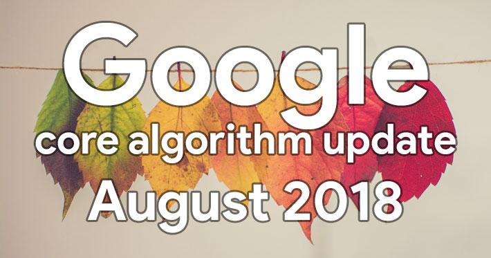 Google Core Algorithm Update – August 2018